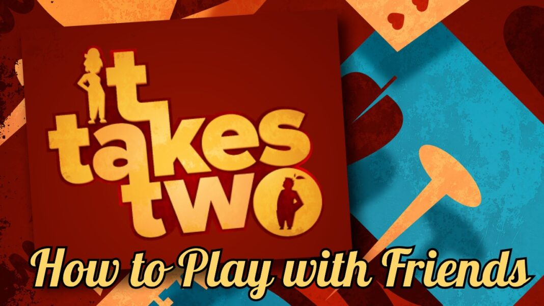 It-Takes-Two-How-to-Play-with-Friends