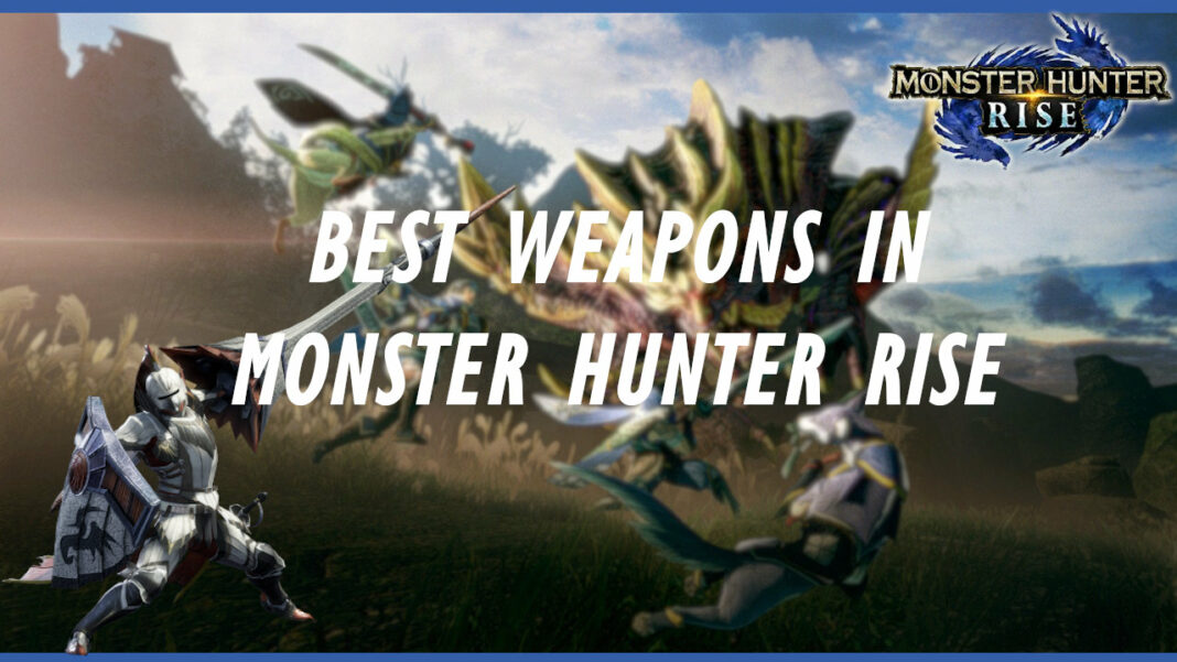 monster-hunter-rise-best-weapons
